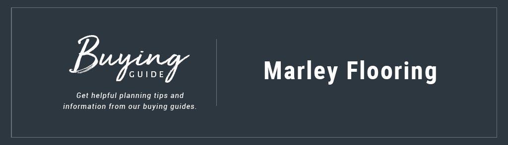 Buyers Guide marley flooring