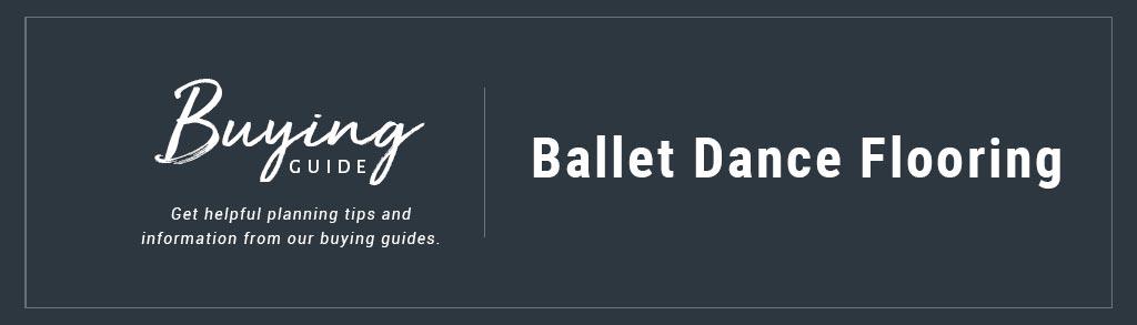 Buyers Guide ballet dance flooring