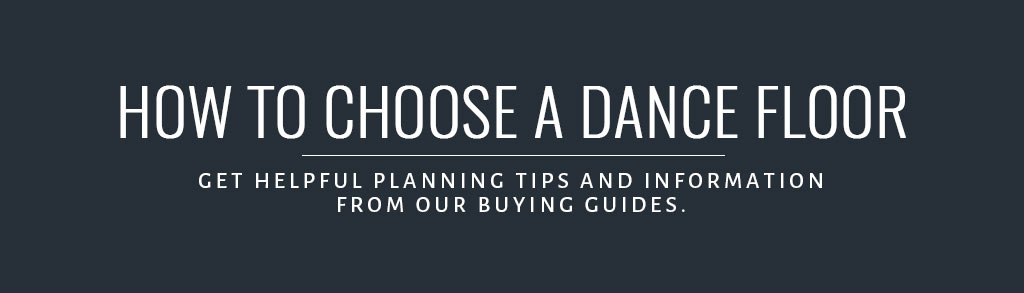 How To Choose a Dance Floor Buyer's Guide