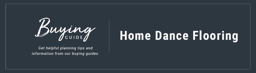 Buyers Guide Home Dance Floor