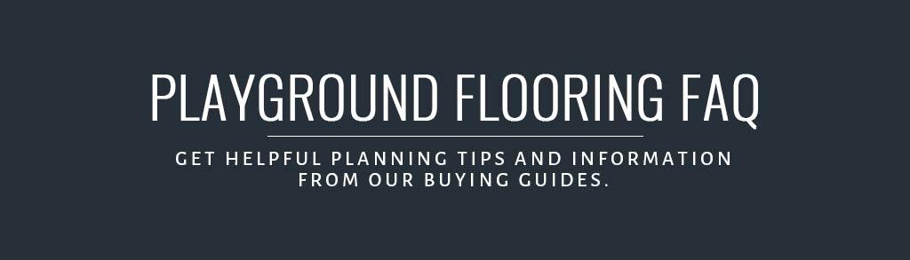 Playground Flooring FAQ Buying Guide