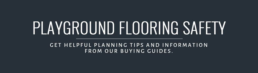 Playground Flooring Safety Buying Guide