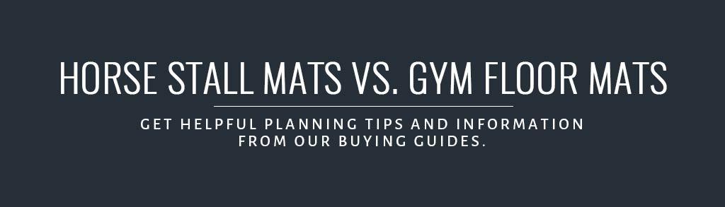horse stall mats vs gym mats