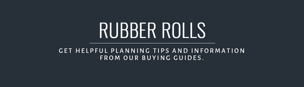 Rubber Rolls Buyer's Guide
