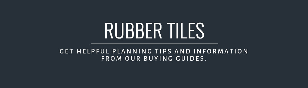 Rubber Tiles Buyer's Guide