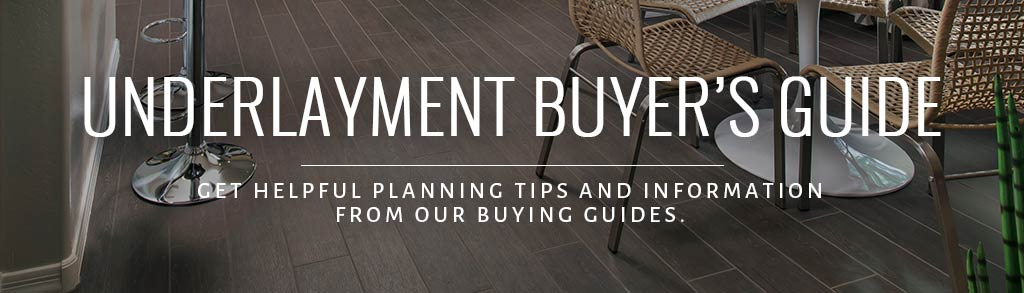 Underlayment Buyers Guide