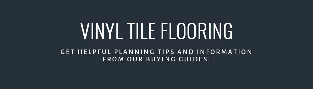 Vinyl Tiles Buying Guide